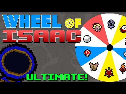 THE ULTIMATE WHEEL OF ISAAC!