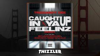 Triggaboy Dee, Mozzy, Lil Dallas, 100 Shotz, Juliano Santiago - Caught Up In Ya Feelinz [Exclusive]