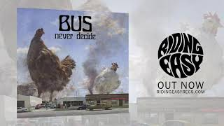 BUS - Moonchild | Never Decide | RidingEasy Records