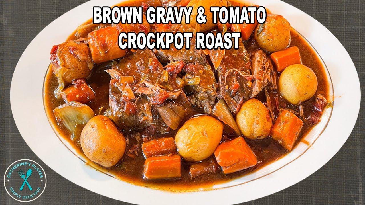 Brown Gravy and Tomato Roast in the Crockpot Recipe