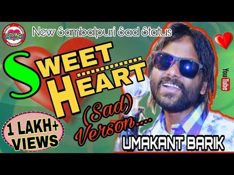 I miss you sweet heart(SAD)|| UMAKANT BARIK ||Superhit status video