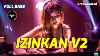 Download DJ IZINKAN V2 THOMAS ARYA D BREAKBEAT