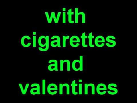 Cigarettes and valentines lyrics