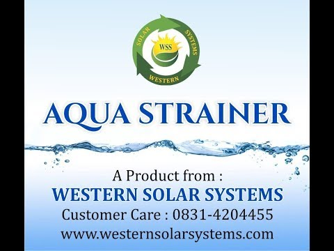 AQUA - STRAINER (A Product by Western Solar Systems)