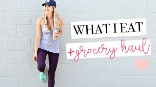 WHAT I EAT | HEALTHY GROCERY HAUL + Meal Ideas!