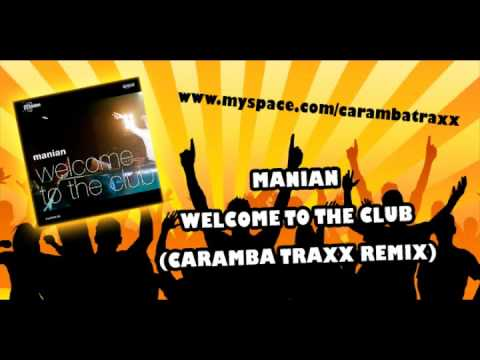 manian welcome to the club caramba traxx remix youtube. Black Bedroom Furniture Sets. Home Design Ideas