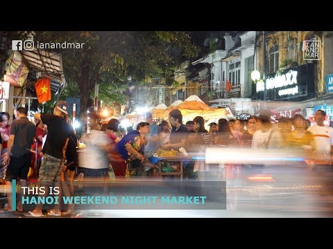 HANOI WEEKEND NIGHT MARKET | OLD QUARTER, HANOI, VIETNAM
