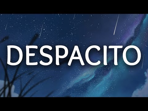 Luis Fonsi ‒ Despacito  ft. Daddy Yankee