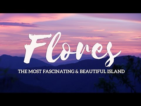 FLORES - INDONESIA.  The Most Fascinating  and Beautiful Island