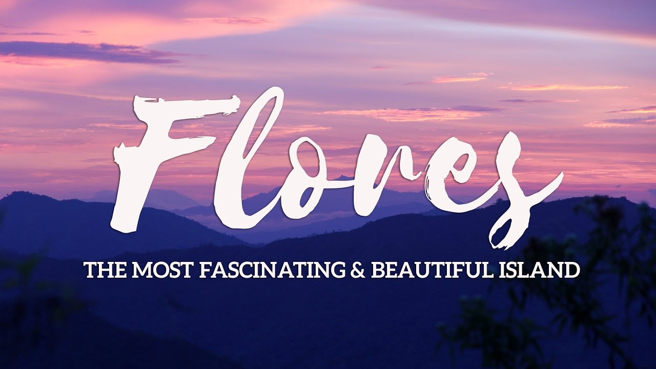 FLORES / INDONESIA / The Most Fascinating and Beautiful ...