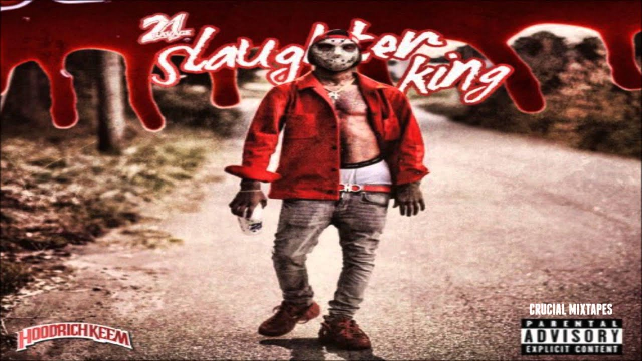 Download 21 Savage - Lord Forgive [Slaughter King] [2015] + DOWNLOAD