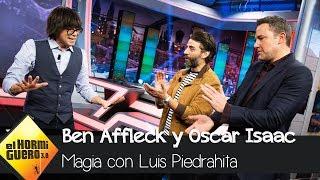 Ben Affleck y Oscar Isaac se sorprenden con la magia de Luis Piedrahita - El Hormiguero 3.0