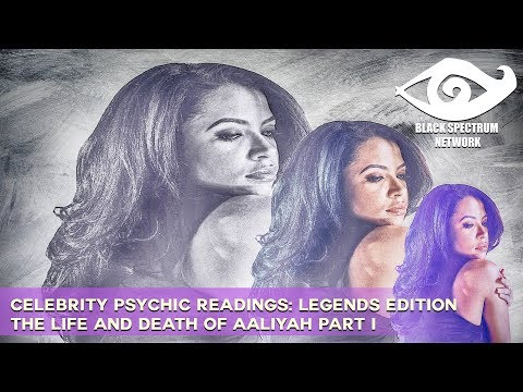 Psychic Reading - Aaliyah Haughton - The Life & Death Of A Legend [Part 1]