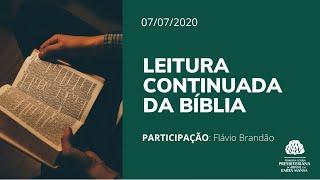 Leitura Continuada da Bíblia - Lucas 22 a 24 | 07/07/2020
