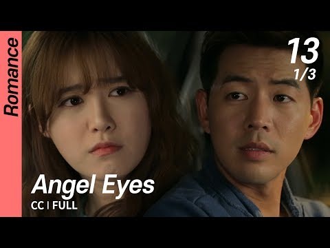 [CC/FULL] Angel Eyes EP13 (1/3) | 엔젤아이즈