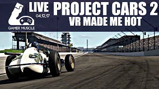 PROJECT CARS 2 - VR MADE ME HOT - MULTIPLAYER VR RACING WITH SUBS - LIVE STREAM VOD