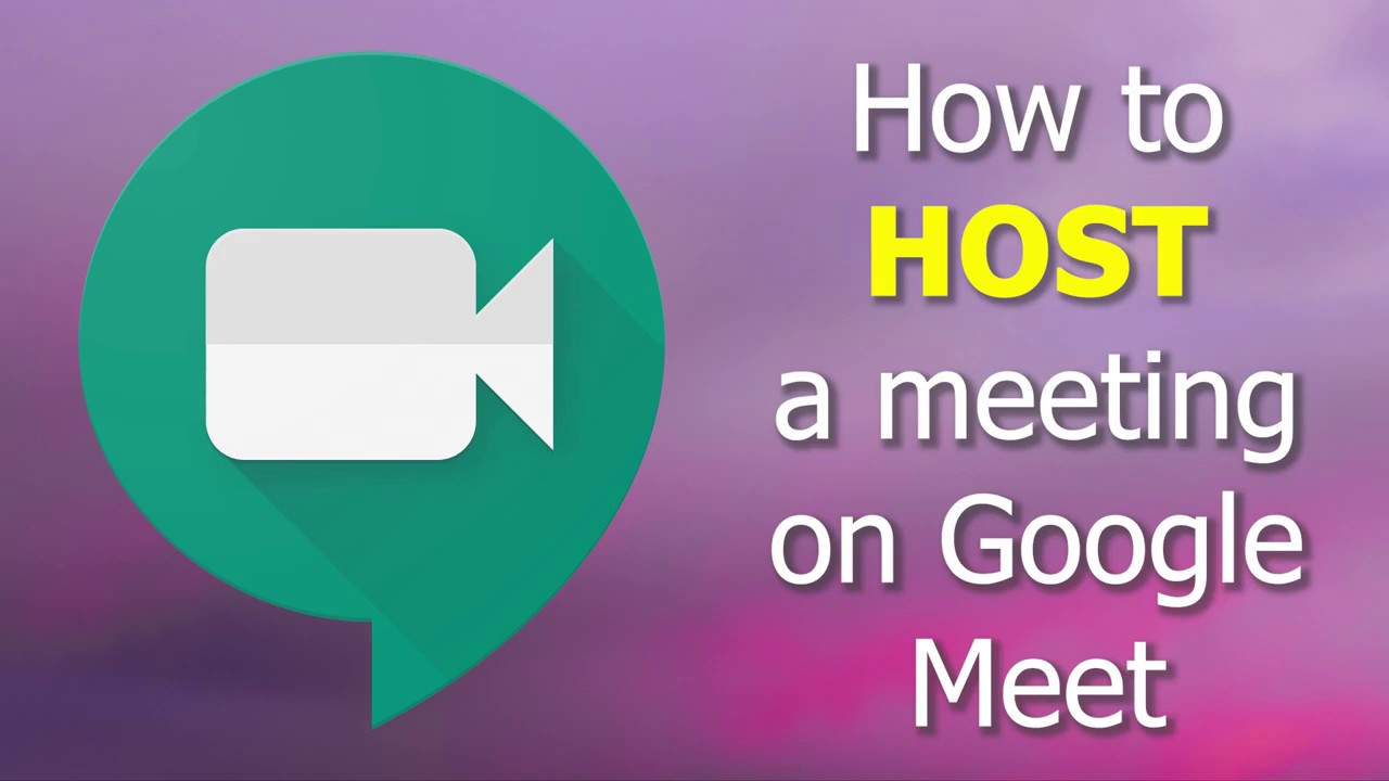 How To HOST A Meeting On Google Meet YouTube