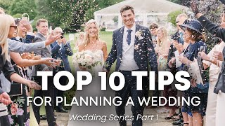 Top 10 Tips for Planning a Wedding - Wedding Series Part 1