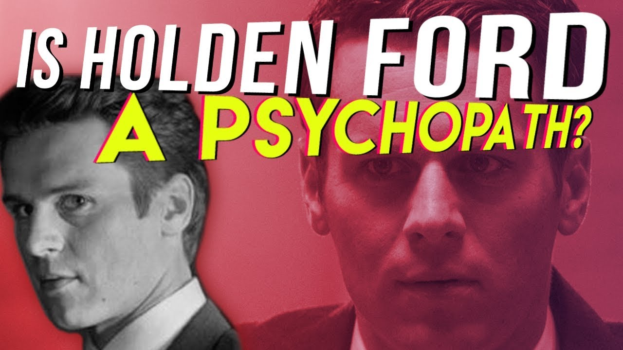 Is Holden Ford a Psychopath? Analyzing Mindhunter | Psych Cinema