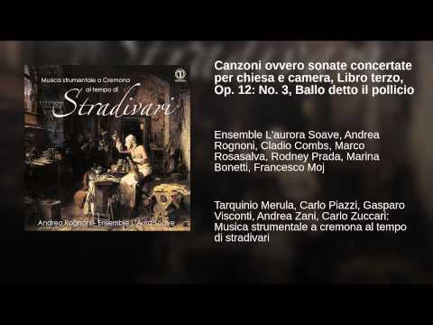 Canzoni ovvero sonate concertate per chiesa e camera, Libro terzo, Op. 12: No. 3, Ballo detto...