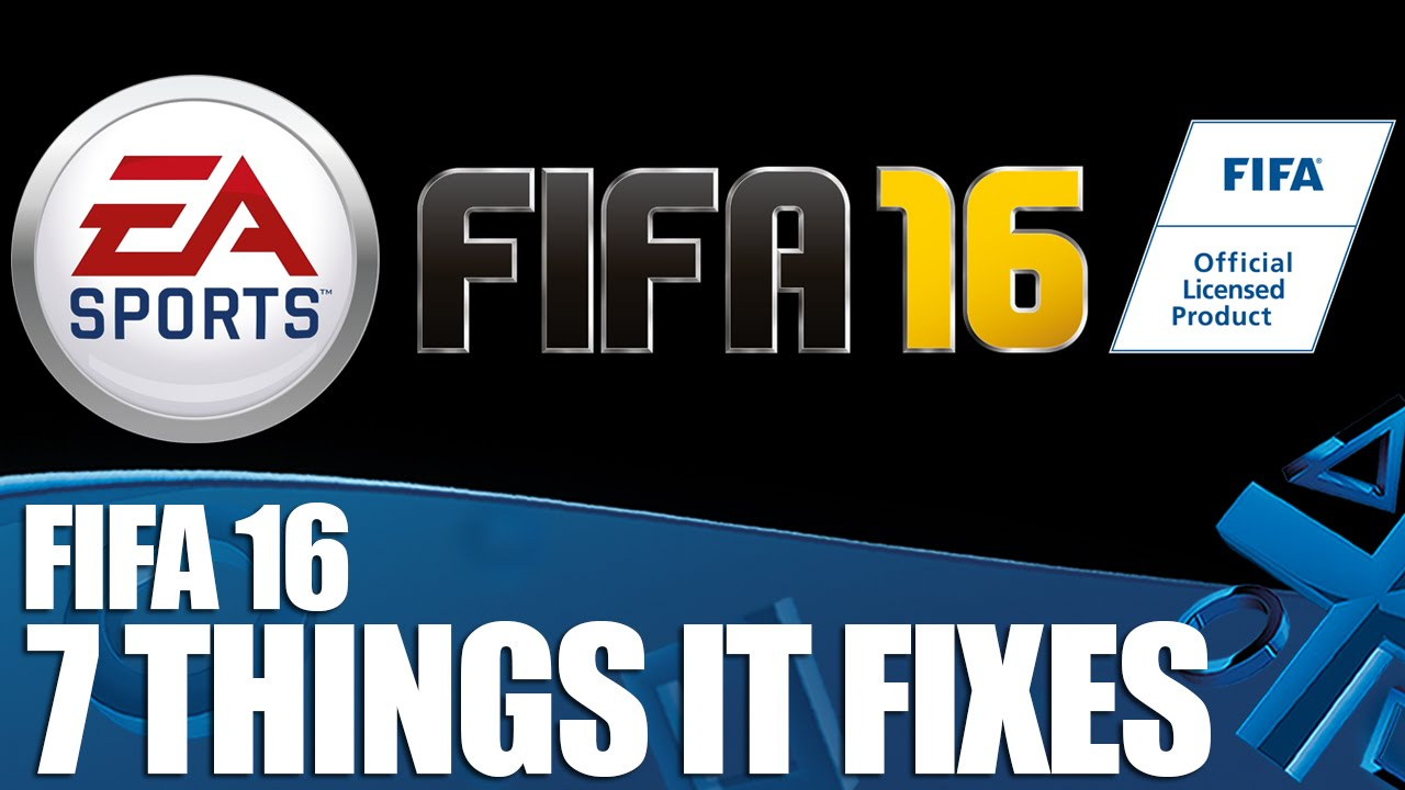 FIFA 16: 7 Things It Fixes