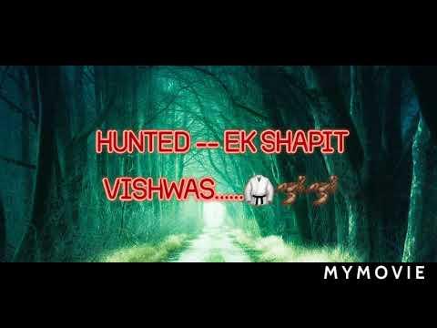 HUNTED...EK SHAPIT VISHWAS