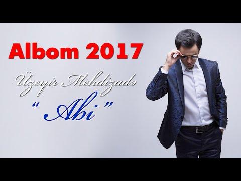 Uzeyir Mehdizade - Abi ( 2017 ALBOM ) ( Hit )