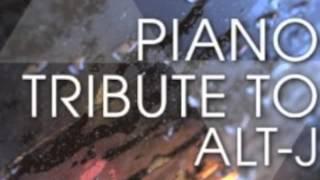 Dissolve Me - Alt-J Piano Tribute