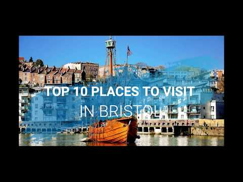 Top 10 Places to Visit in Bristol, United Kingdom