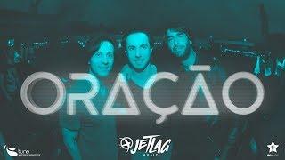 Baixar JetLag Music - Oração Feat. Léo Fressato | Clipe Oficial