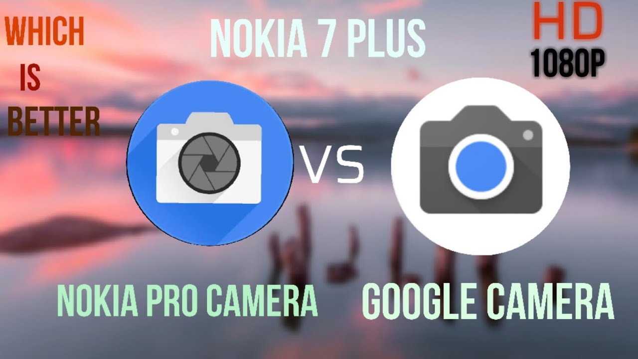 Nokia 7 Plus Stock Camera Vs Google Camera Apps! Which is Better?