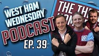 Gambar cover West Ham Wednesday Podcast! Ep. 39 - WE'RE BACK!