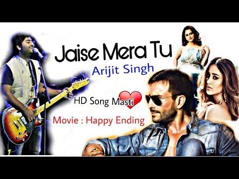 Jaise Mera Tu | Arijit Singh | Priya Saraiya | Happy Ending | Saif Ali Khan |Ilina D'cruz  |