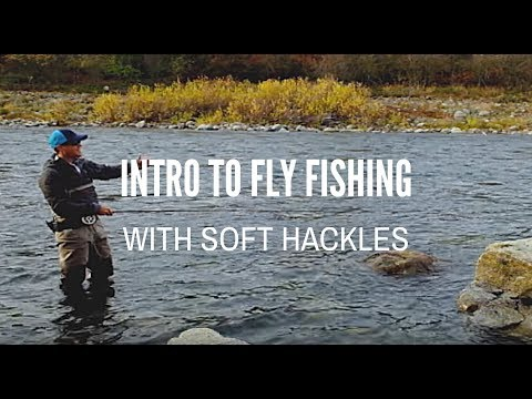 Intro to Fly Fishing with Soft Hackles