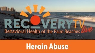 Recovery TV Live - Heroin Addiction