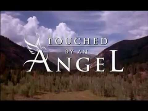 Touched by an Angel Opening