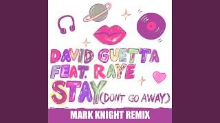 Stay (Don't Go Away) (feat. Raye) (Mark Knight Remix)