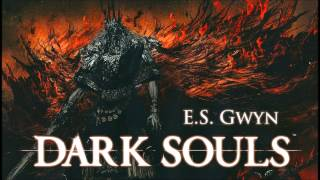 Repeat youtube video Dark Souls Remix - E.S. Gwyn