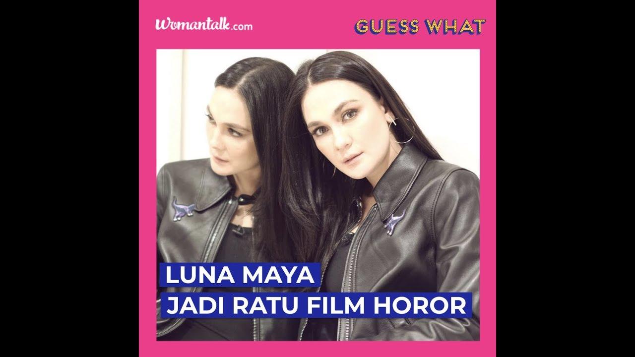 Video: Guess What: Luna Maya Jadi Ratu Film Horor - Womantalk