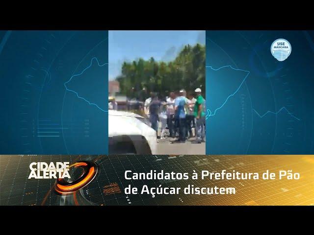Eleições 2020: Candidatos à Prefeitura de Pão de Açúcar discutem em via pública