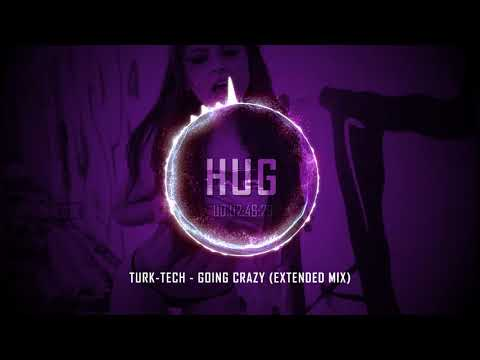 Turk-Tech - Going Crazy (Extended Mix)