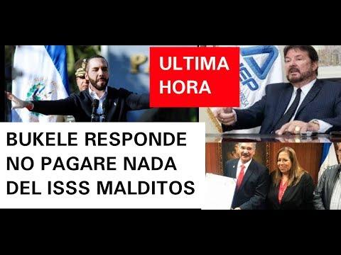 NAYIB RESPONDE A DIPUTADOS NO PAGARE NADA DEL ISSS MALDITOS FMLN ANEP Y ARENA