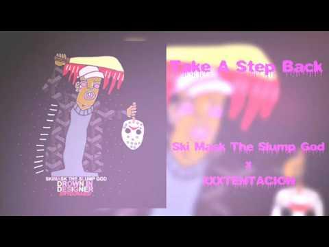 Take A Step Back Lit Version  Ski Mask the Slump God & XXXTENTACION
