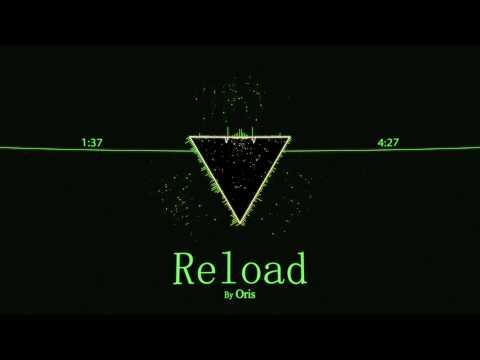 [Dubstep] Oris - Reload