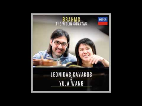 Johannes Brahms: The Violin Sonatas - Leonidas Kavakos, Yuja Wang (Audio video)