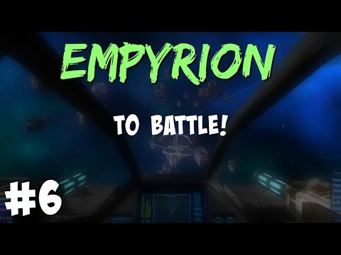 Empyrion Ep6 - TO BATTLE!