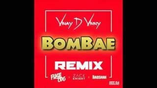 BomBae (Fuse ODG x Zack Knight x Badshah) Vinay D Vinny RemiX