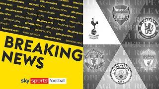 BREAKING NEWS! All six Premier League clubs to WITHDRAW from Super League