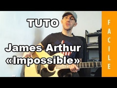 James Arthur - Impossible - Tuto Guitare ( Facile ) - YouTube