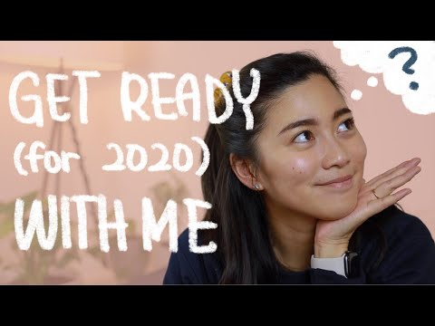 Get ready (for 2020) with me ✨ 2019 Reflections and 2020 Aspirations